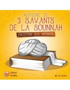 HISTOIRES DE 3 SAVANTS DE LA SUNNA RACONTÉES AUX ENFANTS  (CD AUDIO)