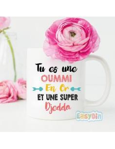 """Mug """"Tu es une Oummi en or"""""""