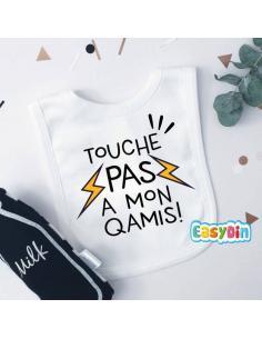 """Bavoir """"Touche pas à mon qamis!"""""""
