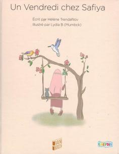 Un vendredi chez safia livre pour enfant musulman