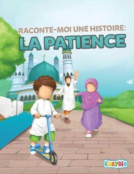 Raconte moi une histoire la patience muslimkid