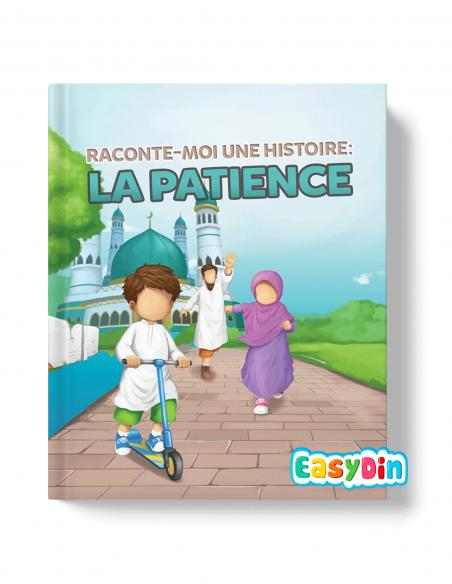 Raconte-moi une histoire: la patience muslimkid easydin