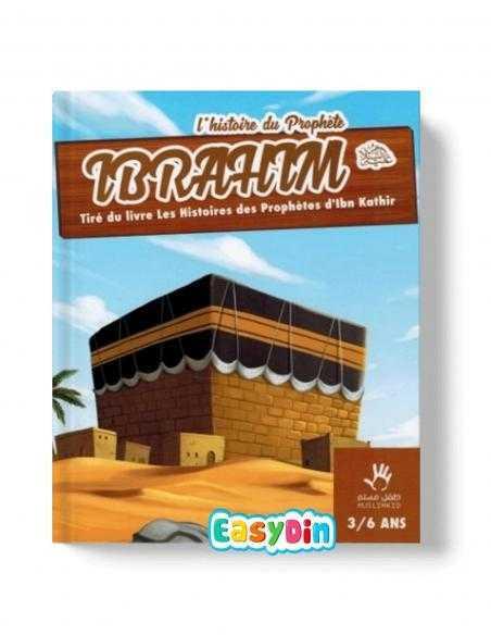 Ibrahim prohete de l'islam expliqué aux enfant muslim kid easydin