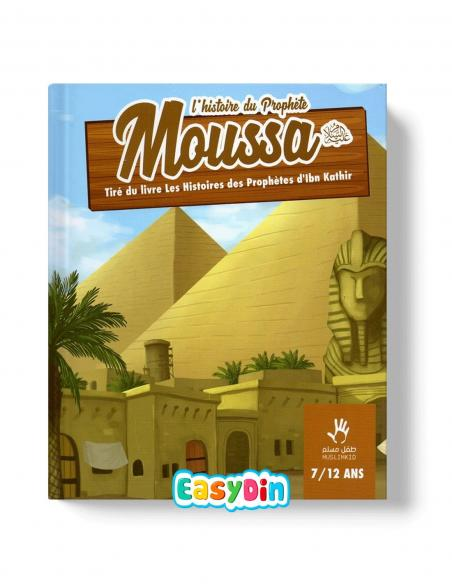 L'histoire du prophète Moussa 7 à 12 ans pour enfant easydin muslimkid