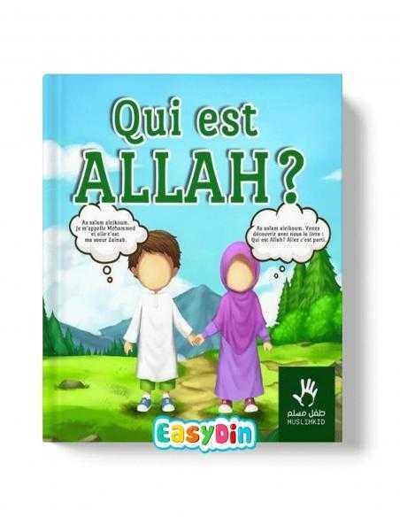 Qui est ALLAH ? le livre pour apprendre qui est le créateur. livre pour enfant easydin