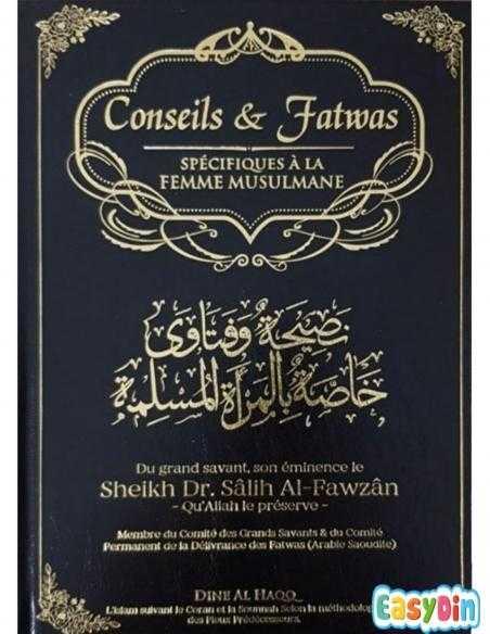 conseil et fatwas spécifique à la femme musulmane dine al haqq - cheikhal fawzan