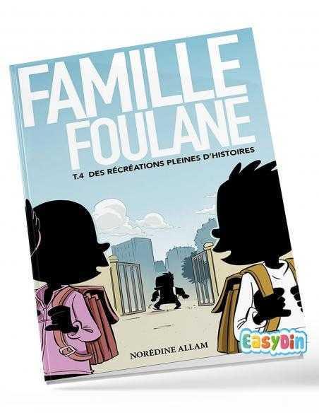 La Famille Foulane tome 4 des récréations pleines d'histoires
