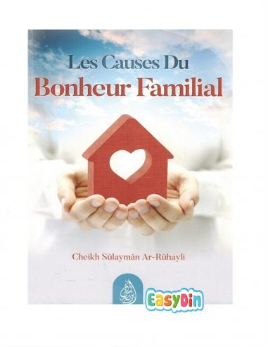 Les Causes du Bonheur Familial - Sheikh Sulayman Ar-Ruhayli