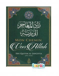 Mon Chemin vers Allah, de Ibn Qayyim Al-Jawziyya - ibn badis