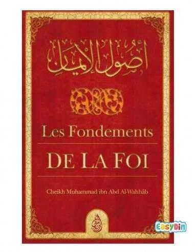 Les Fondements De La Foi - Cheikh Muhammad Ibn Abd Al-Wahhâb