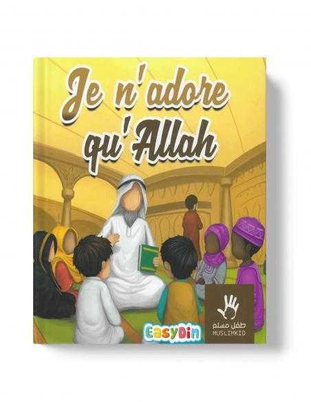 Je n'adore qu'ALLAH livre pour enfant