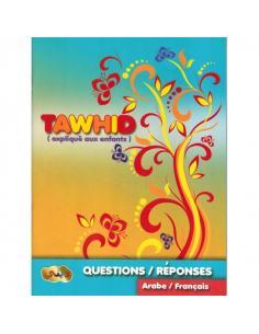 Le Tawhid expliqué aux enfants Questions & réponses arabe français