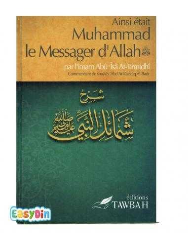 Ainsi était Muhammad le Messager d'Allah (saw) , par l'imâm Abû Îsâ At-Tirmidhi - tawbah
