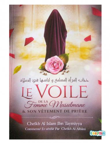 Le voile de la Femme musulmane et son vêtement de prière - Cheikh Al Islam Ibn Taymiyya