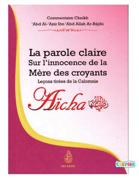 La Parole Claire Sur L'innocence De La Mère Des Croyants 'Âïcha - Sheikh 'abd al 'Aziz ibn 'abd Allah Ar-Rajihi - Ibn Badis
