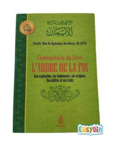 Commentaire du livre l'arbre de la Foi - Son explication, ses fondements, ses origines, ses utilités et ses fruits