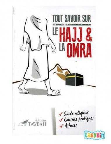 Guide Tout savoir sur le Hajj et la Omra - Édition Tawbah