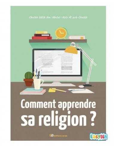 Comment Apprendre Sa Religion - Édition Anas
