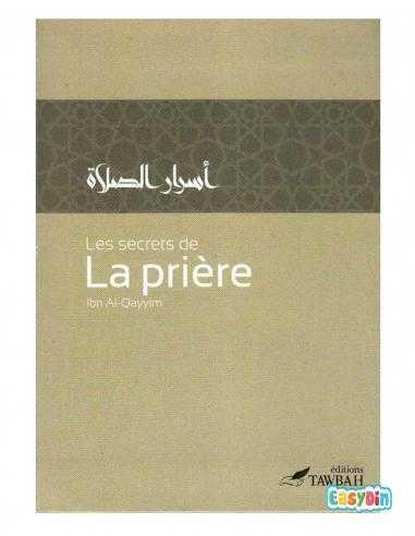 Les Secrets De La Prière - Ibn Al-Qayyim - Edition Tawbah