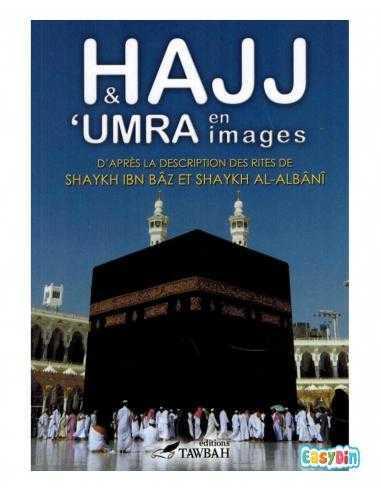 Hajj et Umra en images - Shaykh 'Abd Al-'Aziz Ibn Baz et Shaykh Al-Albânî - Édition Tawbah