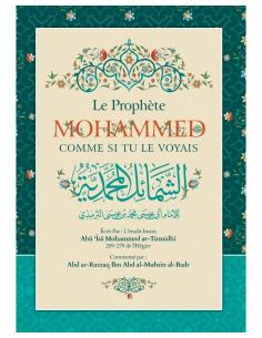 Le Prophète Mohammed comme si tu le voyais - Abu Isa Mohammed at-Tirmidhi - edition Ibn Badis