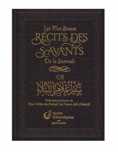 Les Plus Beaux Récits Des Savants De La Sunnah - Siyar Al'âm An-Nubalâ' De L'imam Adh-Dhahabî