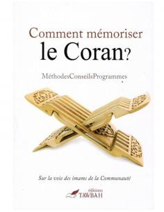 Comment mémoriser le Coran ? Edition Tawbah