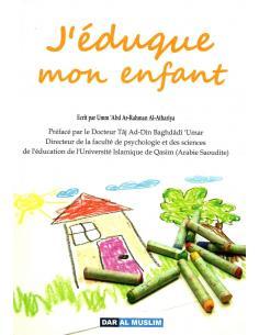 J'éduque mon enfant - Dar Al Muslim Éducation des enfants en islam