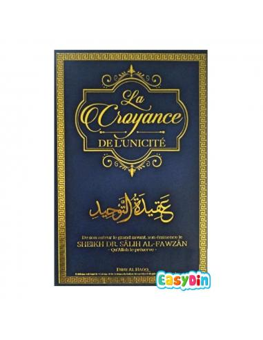 La Croyance de L'Unicité - Cheikh Al Fawzan