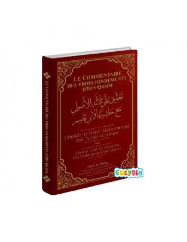 Le Commentaire Des Trois Fondements D'Ibn Qassim - Dine AL Haqq