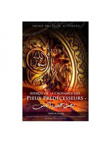 aperçu de la croyance des Pieux Prédécesseurs - Dine al haqq
