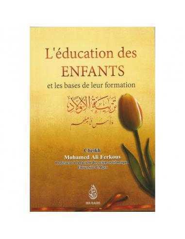 L'éducation Des Enfants Et Les Bases De Leur Formation - Sheikh Ali Ferkous