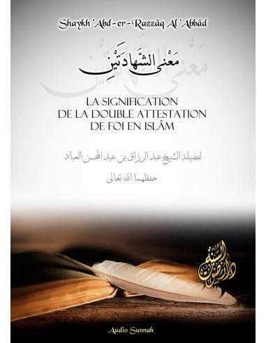 LA SIGNIFICATION DE LA DOUBLE ATTESTATION DE FOI EN ISLAM - Audio Sunnah