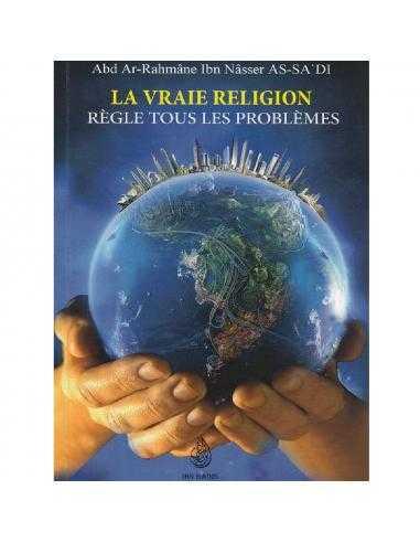 La Vraie Religion Règle Tous Les Problèmes - Ibn Badis