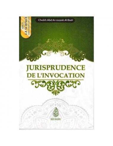 Jurisprudence de l'invocation - Ibn Badis