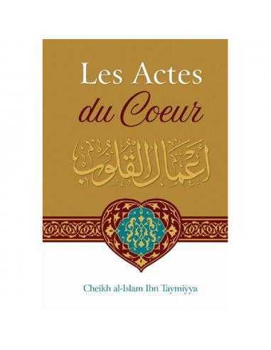 Les Actes Du Coeur, De Cheikh Ibn Taymiyya